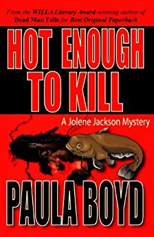 Hot Enough to Kill (Jolene Jackson Mysteries Book 1) by [Boyd, Paula]