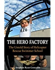 The Hero Factory: The Untold Story of Helicopter Rescue Swimmer School