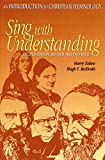 img - for Sing with Understanding, An Introduction to Christian Hymnology book / textbook / text book