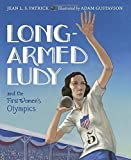 img - for Long-Armed Ludy and the First Women's Olympics book / textbook / text book