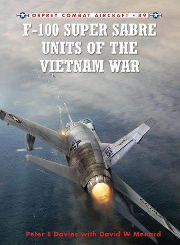 F-100 Super Sabre Units of the Vietnam War (Combat Aircraft) by [Davies, Peter E., Menard, David]