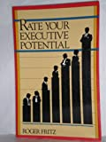 Rate Your Executive Potential, Roger Fritz, 0471625981