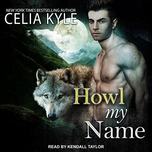 Howl My Name (Grayslake: More Than Mated)