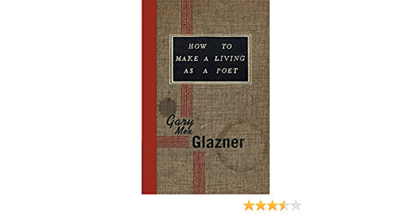 How To Make A Living As A Poet Glazner Gary Mex 9781932360691 Books