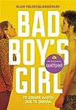 Te Odiaré Hasta Que Te Quiera. Bad Boy's Girl 1 (ELLAS MONTENA)