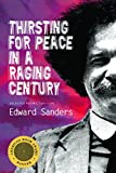 Thirsting for Peace in a Raging Century: Selected Poems 1961-1985