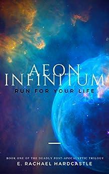 Aeon Infinitum: Run For Your Life by [Hardcastle, E. Rachael]