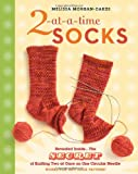 : 2-at-a-Time Socks: Revealed Inside. . . The Secret of Knitting Two at Once on One Circular Needle; Works for any Sock Pattern!