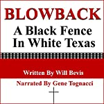 Blowback: A Black Fence in White Texas | Will Bevis