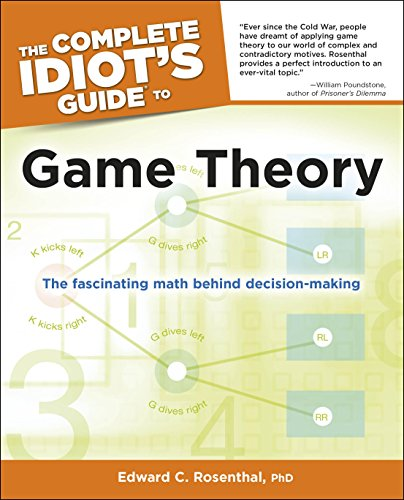 - The Complete Idiot's Guide to Game Theory: The Fascinating Math Behind Decision-Making