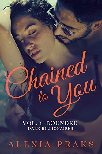 Chained To You: Bounded by Alexia Praks ebook deal