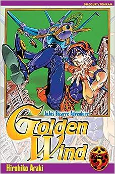 Book's Cover of Jojo's - Golden Wind T05 (Français) Broché – 6 février 2008