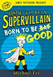 How to Be a Supervillain: Born to Be Good