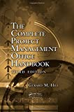 The Complete Project Management Office Handbook, Third Edition 3rd Edition