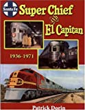 Santa Fe Super Chief and el Capitan 1936-1971, Patrick Dorin, 0976620197