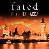 Fated: Alex Verus Series, Book 1   Benedict Jacka