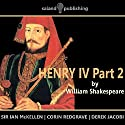 Henry IV, Part 2 Audiobook by William Shakespeare Narrated by Ian McKellen, Corin Redgrave, Derek Jacobi