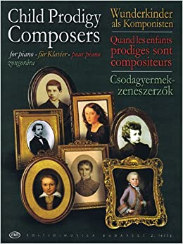 Book Child Prodigy Composers: For Piano