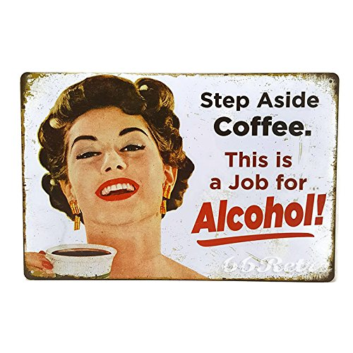 66Retro Step Aside Coffee. This is a Job for Alcohol!, Vintage Retro Metal Tin Sign, Wall Decorative Sign, 20cm x 30cm