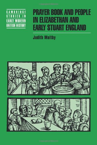 (Prayer Book and People in Elizabethan and Early Stuart England (Cambridge Studies in Early Modern British History) )