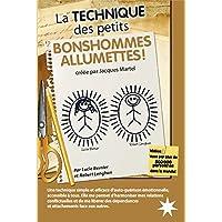 La Technique des petits Bonshommes Allumettes !