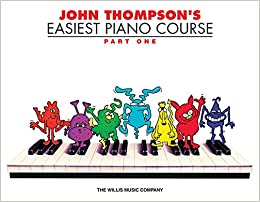 John Thompson's Easiest Piano Course Part 1: John Thompson