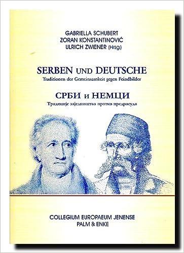 Serben Und Deutsche Traditionen Der Gemeinsamkeit Gegen Feindbilder