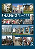 Shaping Places: Urban Planning, Design and Development