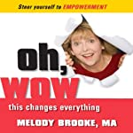 Oh, Wow! This Changes Everything! | Melody Brooke MA