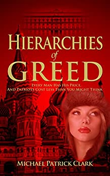 Hierarchies of Greed by [Clark, Michael Patrick]