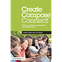 Create, Compose, Connect!: Reading, Writing, and Learning with Digital Tools (Eye on Education Books) (English Edition)