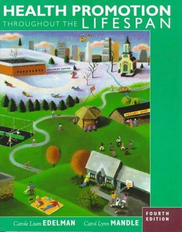 Health Promotion Throughout the Lifespan by Carole Lium Edelman APRN MS CS BC CMC (1998-01-26)