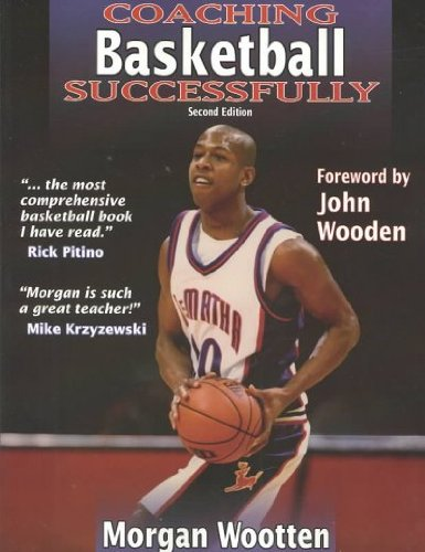 Coaching Basketball Successfully 2nd Edition (Rev) [ COACHING BASKETBALL SUCCESSFULLY 2ND EDITION (REV) BY Wootten, Morgan ( Author ) Aug-08-2003