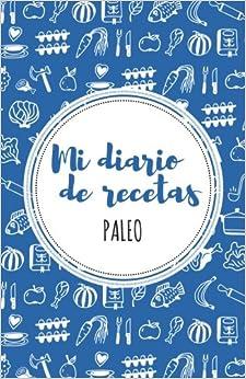 Mi diario de recetas Paleo: Azul