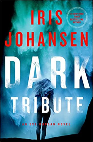 Dark Tribute: An Eve Duncan Novel: Amazon ca: Iris Johansen