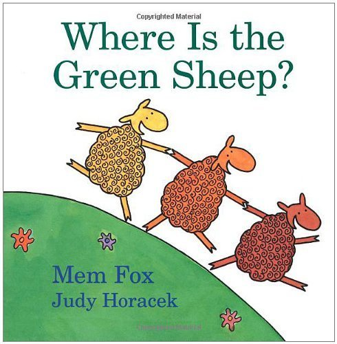 Where Is the Green Sheep? (Horn Book Fanfare List (Awards)) [Hardcover] [2004] (Author) Mem Fox, Judy Horacek