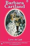 Love at Last, Barbara Cartland, 1499532806