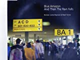 And Then the Rain Falls [CD 1] [CD 1] by Blue Amazon