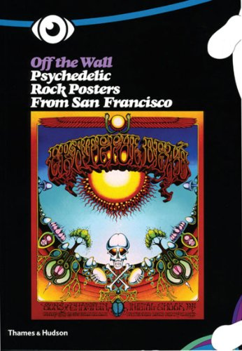(Off the Wall: Psychedelic Rock Posters from San Francisco )