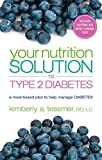Your Nutrition Solution to Type 2 Diabetes, Kimberly A. Tessmer, 1601633254