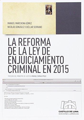 Descargar Libro La Reforma De La Ley De Enjuiciamiento Criminal En 2015 Manuel Marchena Gómez