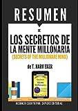 resumen de los secretos de la mente millonaria secrets of a millionare mind de t harv eker como dominar el juego interior de la riqueza spanish edition