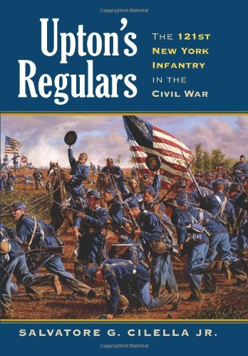 Upton's Regulars: The 121st New York Infantry in the Civil War (Modern War Studies (Hardcover))
