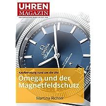 Omega und der Magnetfeldschutz (Ratgeber Uhren und Schmuck) (German Edition)
