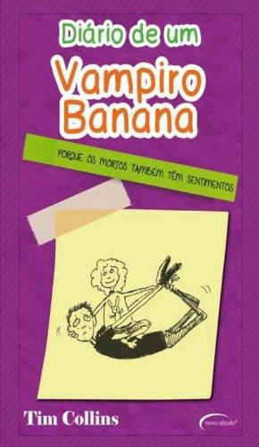 Diário De Um Vampiro Banana. Porque Os Mortos Também Têm Sentimentos