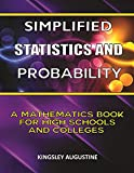 Simplified Statistics and Probability: A