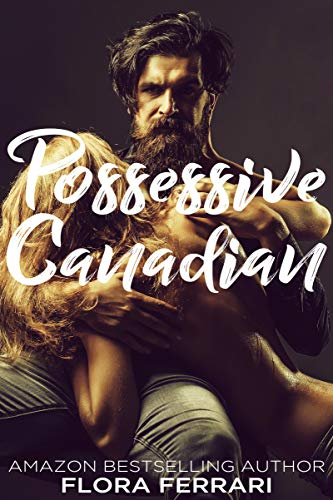 Short Off 72% - Possessive Canadian: An Older Man Younger Woman Romance (A Man Who Knows What He Wants Book 72)
