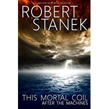 This Mortal Coil. After the Machines. Episodes 1, 2, 3, & 4