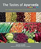 The Tastes of Ayurveda, Amrita Sondhi, 1551524384