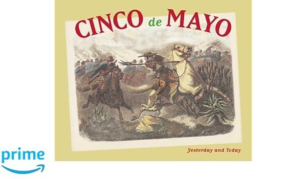 Cinco de Mayo: Yesterday and Today: Maria Cristina Urrutia, Rebeca ...